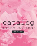 Dordt College 1998-99 Catalog by Dordt College. Registrar's Office