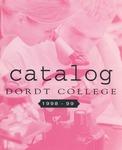 Dordt College 1998-99 Catalog by Dordt College. Registrar's Office