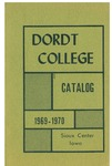 Dordt College 1969-1970 Catalog