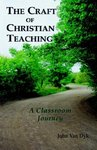 Craft of Christian Teaching: A Classroom Journey