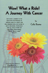 Wow! What a Ride!: A Journey with Cancer by Cella Bosma and Mike Vanden Bosch