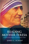 Reading Mother Teresa: A Calvinist Looks Lovingly at